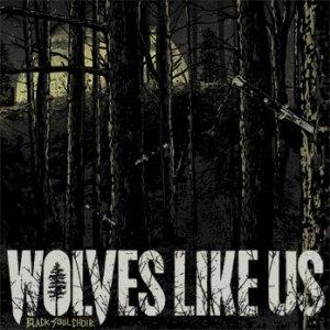 Wolves Like Us-Black Soul Choir