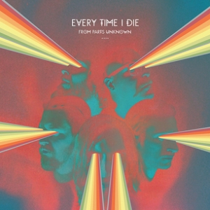 Every Time I Die- From Parts Unknown