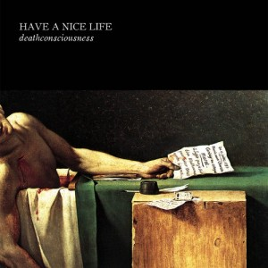 Have a Nice Life-Deathconsciousness
