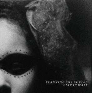 Planning For Burial-Liar In Wait- Split